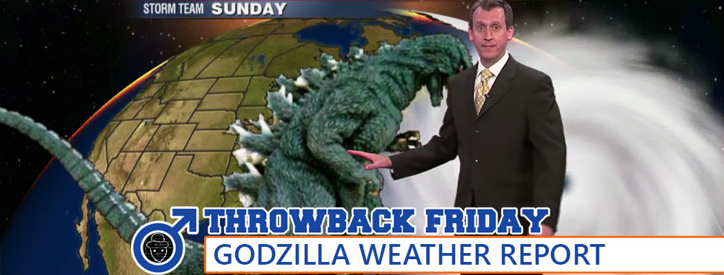 Throwback Friday: The Godzilla Weather Report