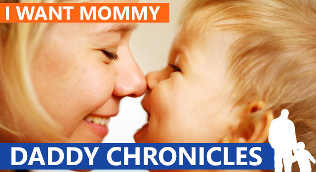 "Daddy Chronicles: When Your Child Wants ""Mommy"""
