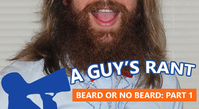 To Beard Or Not To Beard: A Series On Facial Hair - Part 1
