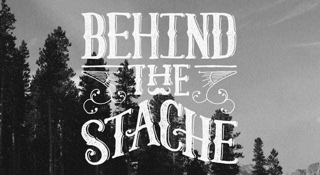 Behind The Stache - Stories About The Men Behind The Mustaches