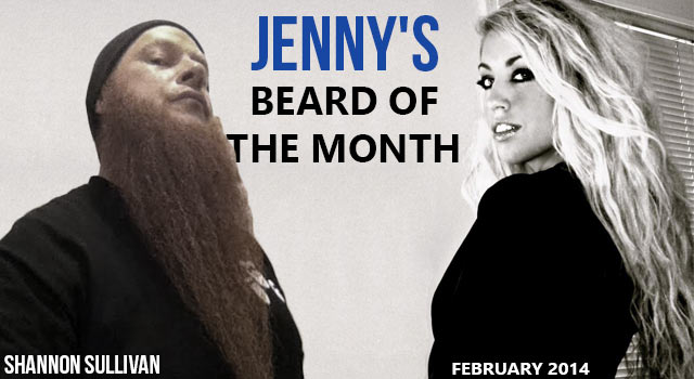 Jenny's Beard Of The Month - Shannon Sullivan - February 2014