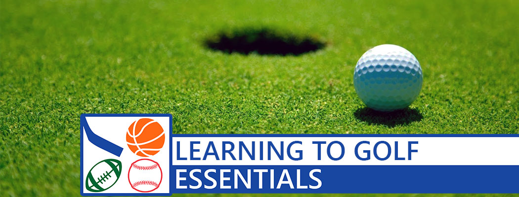 Essentials: So You Want To Start Golfing