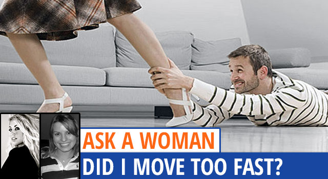 Ask A Woman: Did I Say Too Much, Too Early?