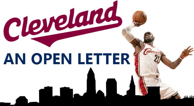 An Open Letter to Cleveland (Regarding LeBron)
