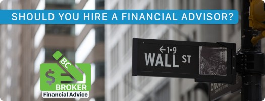 Broker: Should You Hire A Financial Advisor?