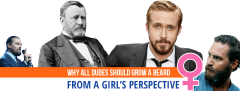 Why All Dudes Should Grow A Beard: A Girl's Perspective On Facial Hair