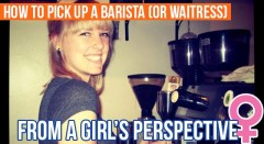 How To Pick Up A Barista (Or Waitress)