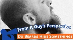 A Guy's Perspective: A Beard Faced Lie