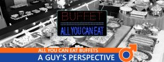 Why Do Guys Like All You Can Eat Buffets?