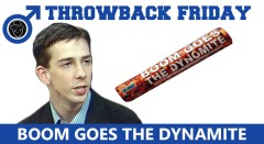 Throwback Friday - Boom Goes The Dynamite