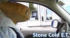 Stone Cold E.T. And The Drive Thru