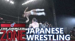 Danger Zone - Japanese Wrestling Is Both Awesome And Insane