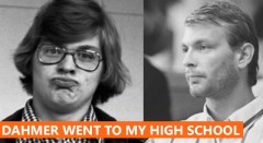 Jeffrey Dahmer Went To My High School