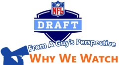 Why Do Men Watch The NFL Draft?