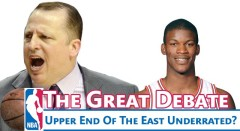 Great NBA Debate: Is The Upper End Of The East Underrated?