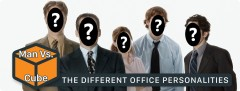 Man vs. Cube: The Different Office Personalities